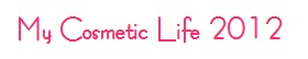 My Cosmetic Life 2012